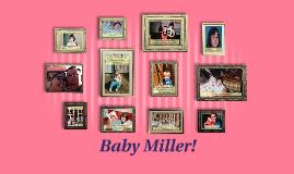 Baby Miller!