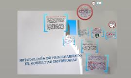 Copy of METODOLOGÍA DE PROCESAMIENTO DE CONSULTAS DISTRIBUIDAS
