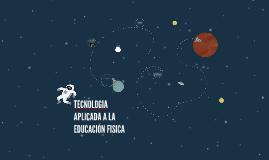 TECNOLOGÍA APLICADA A LA EDUCACIÓN FISICA