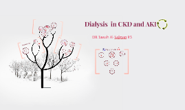 Dialysis  in CKD and AKI