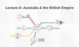 Copy of Lecture 6: Australia & the British Empire