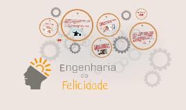 Copy of Engenharia da Felicidade