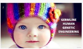 Germline Human Genetic Engineering