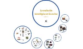 La evolución tecnológica en la cocina