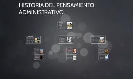 Copy of HISTORIA DEL PENSAMIENTO ADMINISTRATIVO.