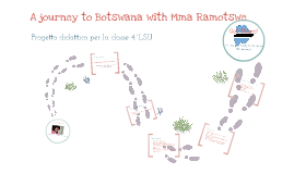 Copy of A journey to Botswana with Mma Ramotswe