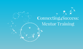 Connecting4Success: Mentor Training