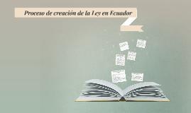 Copy of Proceso de formación de la Ley en Ecuador