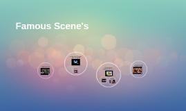 Famous Scene's