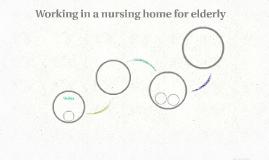Working in a nursing home for elderly