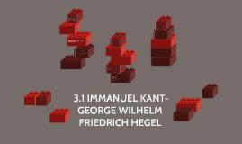 Copy of  3.1 IMMANUEL KANT-GEORGE WILHELM FRIEDRICH HEGEL