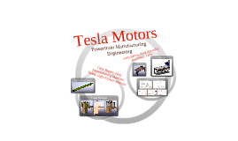 Tesla Motors - Powertrain Manufacturing Engineering - 2010