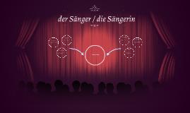 der Sänger / die Sängerin