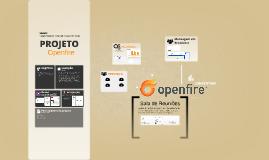 Copy of Projeto Openfire Semace