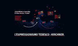 Copy of ESPRESSIONISMO : KIRCHNER e