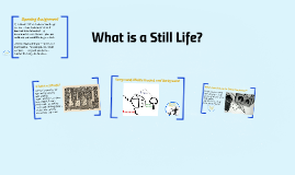 What is a Still Life?
