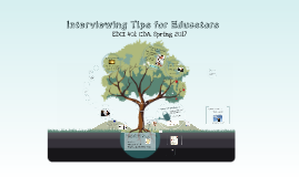Interviewing Tips for Educators (EDCI 401, CDA, Spring 2017)