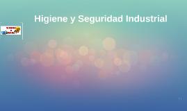 Copy of Higiene y Seguridad Indutrial
