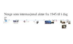 Norge som internasjonal aktør fra 1945 til i dag