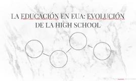 LA EDUCACIÓN EN EUA: EVOLUCIÓN DE LA HIGH SCHOOL