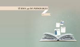 TURMA 49 DE PODOLOGIA