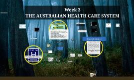 Wk 3 AHCS Australia's health system