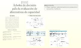 Copy of Árboles de decisión para evaluar alternativas de capacidad