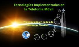 Funcionamiento de Tecnologías Aplicadas en la Telefonía Movil