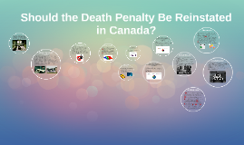 should canada reinstate the death penalty essay Be it resolved that capital punishment be legalised in canada the death penalty was naturally, capital punishment should not be reinstated in essay.