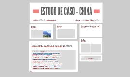 ESTUDO DE CASO - CHINA