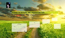 GUERRA DE VIETNAM 1964 -AFGANISTAN 1979