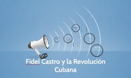 Copy of Copy of Copy of Fidel Castro y la Rev. Cubana