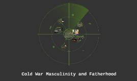 Cold War Masculinity and Fatherhood