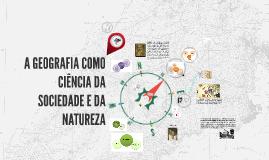 A geografia como ciência da sociedade e da natureza
