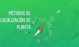 Copy of METODOS DE LOCALIZACIÓN DE PLANTA