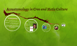 Acoustemology in Cree Metis Culture
