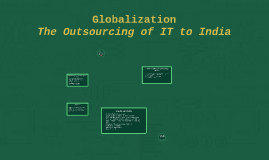 Globalization - The Outsourcing of IT to India
