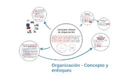 Organización - Concepto y enfoques