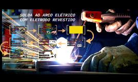 Copy of SOLDA AO ARCO ELÉTRICO COM ELETRODO REVESTIDO