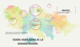 Copy of teoría neoclasica de la administración.