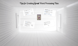 Tips for Creating GREAT Word-Processing Files
