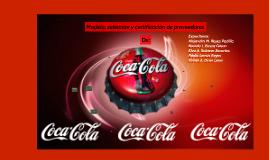 Modelo, selección y certificación de proveedores de: Coca-Cola Company (Arca continental)