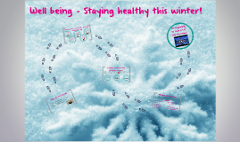 Well being - Staying healthy this winter!