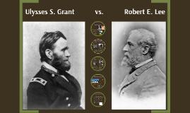 Ulysses S. Grant    vs.    Robert E. Lee