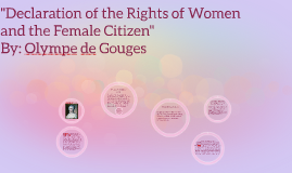 """Declaration of the Rights of Women and the Female Citizen"""