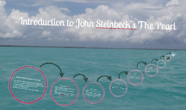 Copy of The Pearl Introduction- John Steinbeck