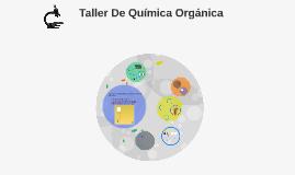Copy of Taller De Química Orgánica
