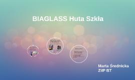 BIAGLASS Huta Szkła