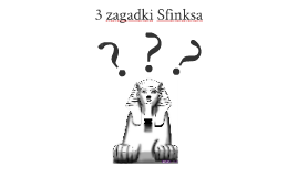 3 zagadki Sfinksa