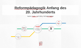 Reformpädagogik Anfang des 20. Jahrhunderts